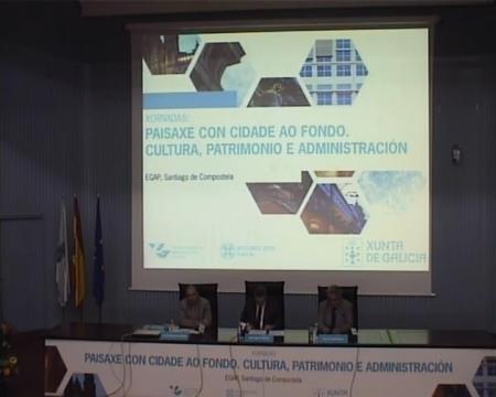 Clausura da xornada  - Xornadas sobre Paisaxe con Cidade ao Fondo: Cultura, Patrimonio e Administracion